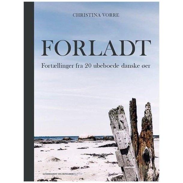Forladt af Christina Astrid Vorre