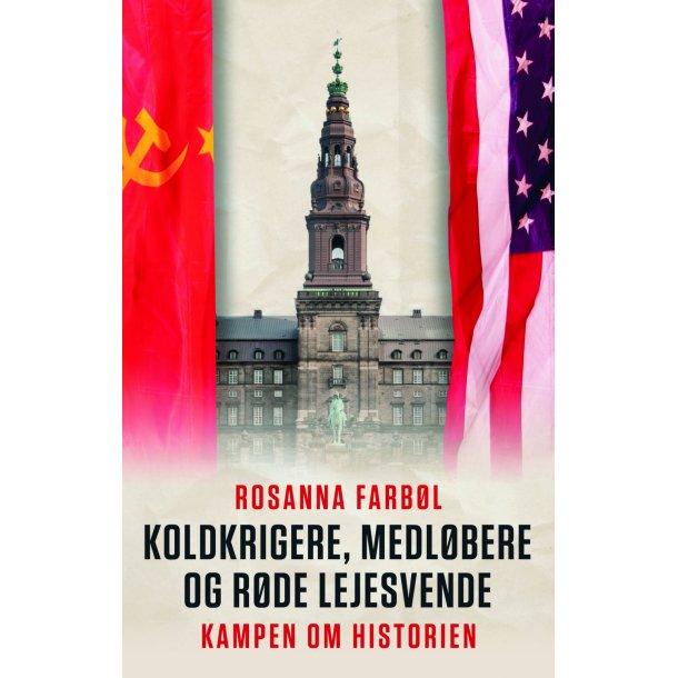 Koldkrigere, medløbere og røde lejesvende af Rosanna Farbøl