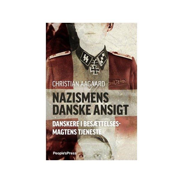 Nazismens danske ansigt af Christian Aagaard