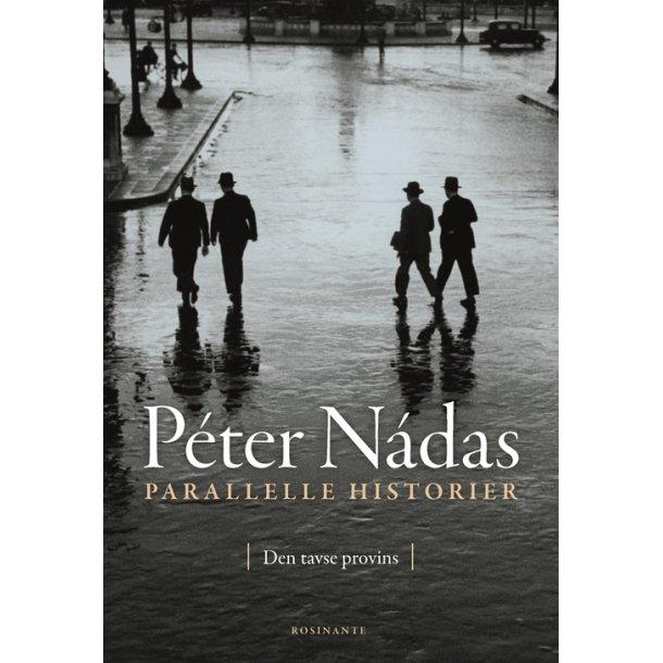 Parallelle historier- Den tavse provins af Péter Nádas