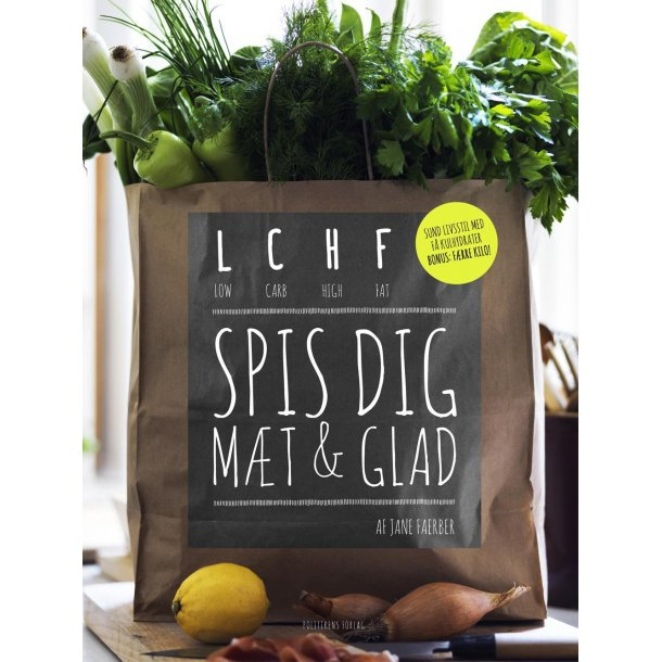 Spis dig mæt & glad - LCHF - low carb, high fat.