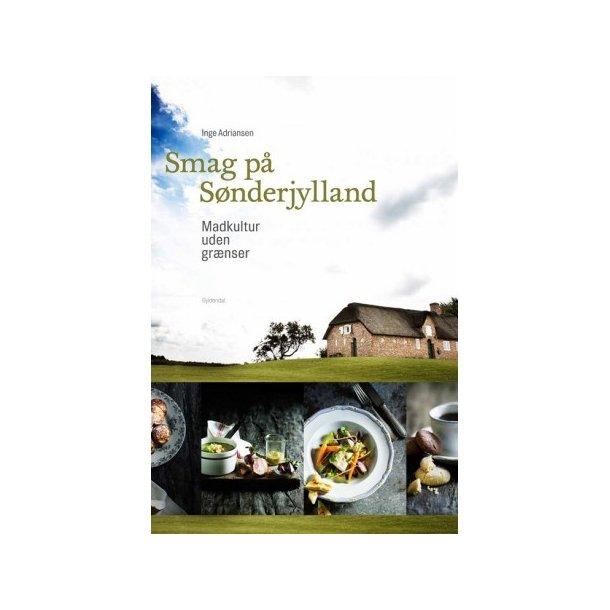 Smag på Sønderjylland - madkultur uden grænser.