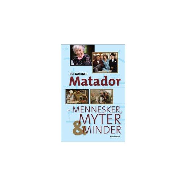 Matador - mennesker, myter & minder