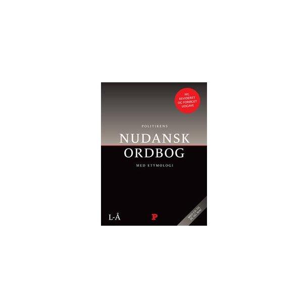 Politikens Nudansk ordbog med etymologi, inklusiv CD