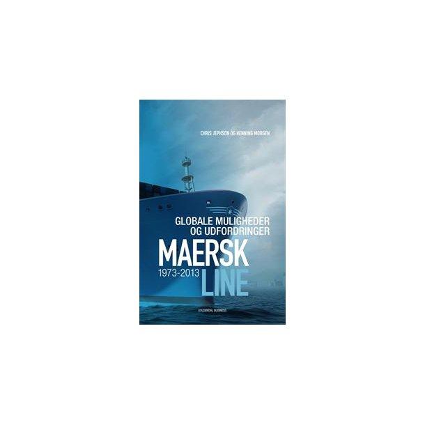 Maersk Line - Globale muligheder og udfordringer 1973-2013
